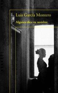 Alguien dice tu nombre, de Luis García Montero