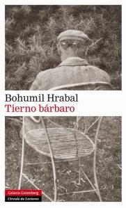 Tierno bárbaro, de Bohumil Hrabal