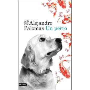 Un perro, de Alejandro Palomas