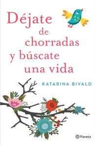 Déjate de chorradas y búscate una vida, de Katrina Bivald